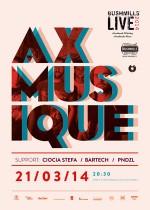 Event: Bushmills Live – AXMusique (support -Ciocia Stefa, BARTECH, PNDZL )