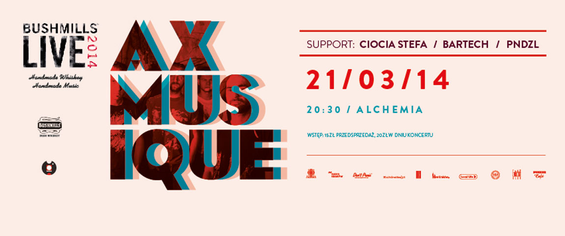 Bushmills Live – AXMusique (support -Ciocia Stefa, BARTECH, PNDZL )