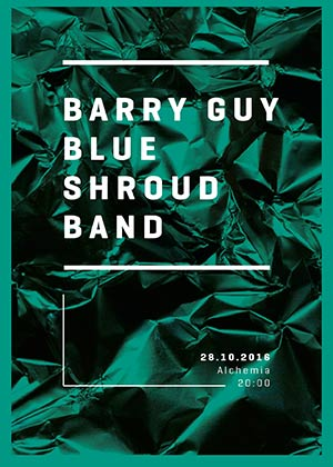 BARRY GUY BLUE SHROUD BAND / RESIDENCY/ (28-10-2016)