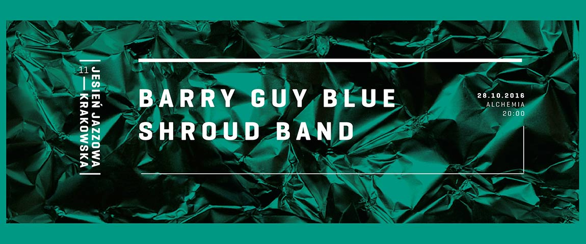 BARRY GUY BLUE SHROUD BAND / RESIDENCY/ (28-10-2016)