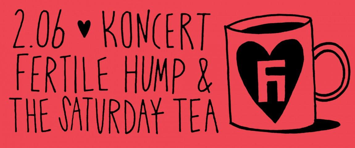Fertile Hump + The Saturday Tea