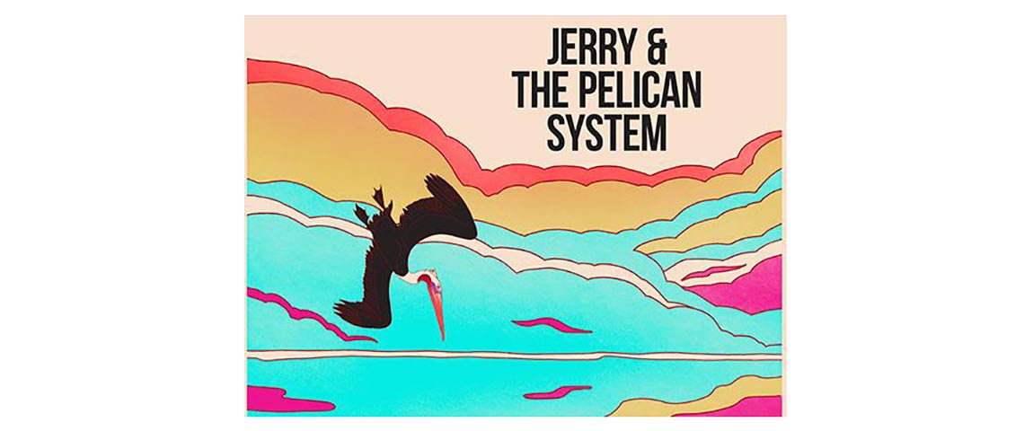 Jerry&ThePelicanSystem