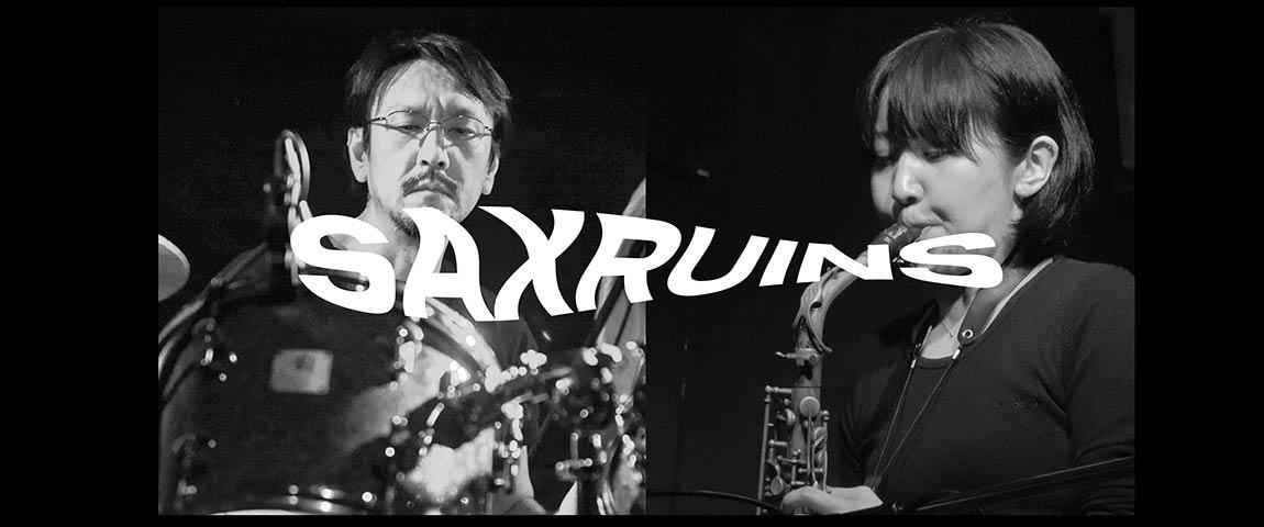 SAX RUINS & D.U.D.S. ( Special KJA)