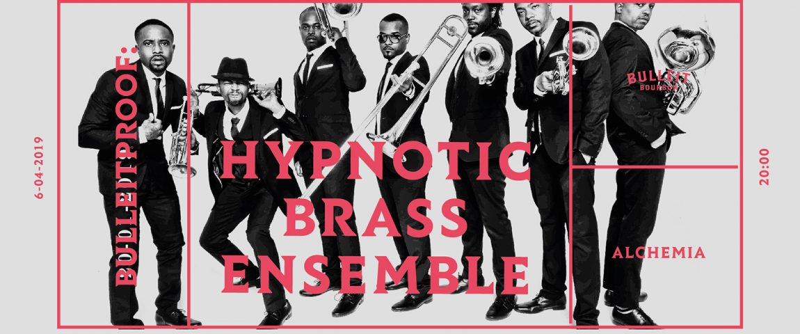 Bulleitproof : HYPNOTIC BRASS ENSEMBLE
